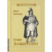 Neamul Soimarestilor ( Editura : Mihail Sadoveanu , Autor : Mihail Sadoveanu ISBN 978-606-93355-3-6 )