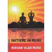 Initiere in Reiki ( Editura : Trinity , Autor : Risvan Vlad Rusu ISBN 978-606-93202-3-5 )