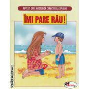 Povesti care modeleaza caracterul copiilor Imi pare rau ( Editura : Aramis ISBN 978-606-706-014-0 )