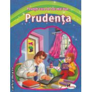 Povesti care te fac mai bun Prudenta ( Editura : Aramis ISBN 978-606-706-019-5 )