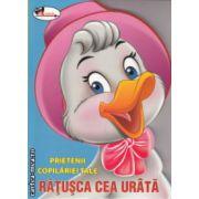 Prietenii copilariei tale Ratusca cea urata ( Editura : Aramis ISBN 978-606-706-001-0 )