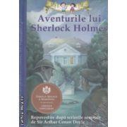 Aventurile lui Sherlock Holmes. Repovestire după scrierile semnate de Sir Arthur Conan Doyle ( Editura: Curtea Veche ISBN 978-606-588-674-2 )