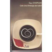Cele cinci limbaje ale iubirii ( Editura: Curtea Veche, Autor: Gary Chapman ISBN 978-606-588-266-9 )