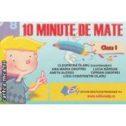 10 minute de mate clasa I ( Editura : Didactica si Pedagogica , Autor : Cleopatra Olaru ISBN 978-973-30-3740-8 )