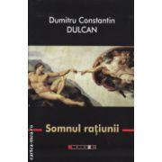 Somnul ratiunii ( Editura : Eikon , Autor : Dumitru Constantin Dulcan ISBN 978-606-711-005-0 )