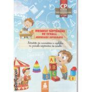 Primele saptamani de scoala abrdare integrata Activitati de cunoastere a copilului in primele saptamani de scoala ( Editura: Euristica ISBN 978-973-7819-53-6 )