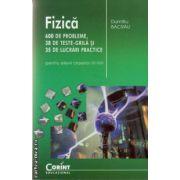 Fizica 600 de probleme, 38 de teste grila si 35 de lucrari practice pentru elevii claselor VI - VIII ( editura: Corint Educational, autor: Dumitru Bacrau, ISBN 978-606-8609-83-6 )