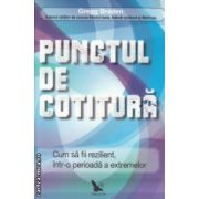 Punctul de cotitura ( Editura : For You , Autor : Gregg Braden ISBN 9786066390644 )