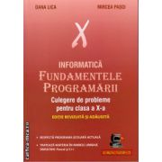 Informatica - Fundamentele programarii - culegere de probleme pentru clasa a X - a ( editura : L&S Infomat , autor : Dana Lica , Mircea Pasoi , ISBN 978-973-88037-5-6 )