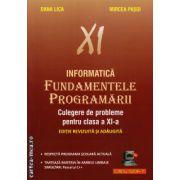 Informatica - Fundamentele programarii - culegere de probleme pentru clasa a XI - a ( editura : L&S Infomat , autor : Dana Lica , Mircea Pasoi , ISBN 973-88037-2-1 )