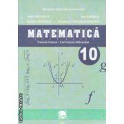 Matematica manual clasa 10 TC CD ( Editur a: LVS Crepuscul , Autor : Petre Nachila , Catalin Nachila , Ion Chesca Andreea Foransbergher ISBN 973-8265-51-7 )