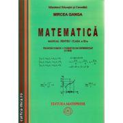 Matematica: manual pentru clasa a XI - a, Trunchi comun + Curriculum diferentiat - 4 ore ( editura: Mathpress, autor: Mircea Ganga ISBN 978-973-8222-23-6 )