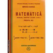 Matematica - Manual pentru clasa a XII-a Profil M2 (autor: Mircea GANGA, editura: Mathpress, ISBN 978-973-8222-27-4 )