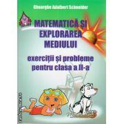 Matematica si explorarea mediului - exercitii si probleme pentru clasa a II - a ( editura : Hyperion , autor : Gheorghe Adalbert Schneider , ISBN 978-606-589-019-0 )