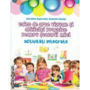 Caiet  de arte vizuale si abilitati practice pentru scolarii mici activitati integrate ( Editura : Paralela 45 , Autor : Gina Elena Basturescu , Emanuela Patrichi ISBN 978-973-47-1940-2 )