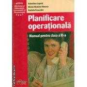 Planificare operationala manual cls XI-a ( editura : Akademos Art , autor : Valentina Capota , ISBN 978-973-1730-26-4 )