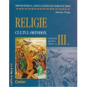 Religie - cultul ortodox - manual pentru clasa a III - a ( editura : Corint , autor : Nicolae Vladu , ISBN 978-973-135-321-0 )