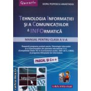 Tehnologia Informatiei si a Comunicatiilor & Informatica - manual pentru clasa a V - a - Pascal si C++ ( editura : L&S Infomat , autor: Doru Popescu Anastasiu , ISBN 978-973-7658-33-3 )