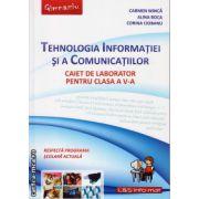 Tehnologia Informatiei si a Comunicatiilor - caiet de laborator pentru clasa a V - a ( editura : L&s Infomat , autor : Carmen Minca , Alina Boca , Corina Ciobanu , ISBN 978-973-7658-35-7 )