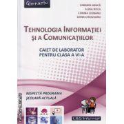 Tehnologia Informatiei si a Comunicatiilor - caiet de laborator pentru clasa a VI - a ( editura : L&S Infomat , autor : Carmen Minca , Alina Boca , Corina Ciobanu , Oana Chioveanu , ISBN 978-973-7658-37-1 )