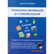 Tehnologia Informatiei si a Comunicatiilor - culegere de teste ( editura: L&S Infomat, autor: Mihaela Paltineanu, ISBN 973-7658-38-8 )