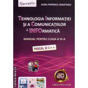 Tehnologia Informatiei si a Comunicatiilor & Informatica - manual pentru clasa a VI - a ( editura: L&S Infomat, autor: Doru Popescu Anastasiu, ISBN 978-973-7658-36-4 )
