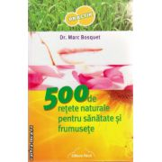 500 de retete naturale pentru sanatate si frumusete ( editura : Nicol , autor : Dr. Marc Bosquet , ISBN 978-606-8558-05-9 )