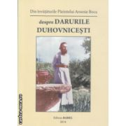 Despre darurile Duhovnicesti ( Editura : Babel , Autor : Arsenie Boca ISBN 978-606-8583-17-4 )