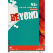 Beyond A2+ Teacher ' s book pack premium ( editura: Macmillan, autor: Anna Cole, Michael Terry, ISBN 978-0-230-46607-4 )