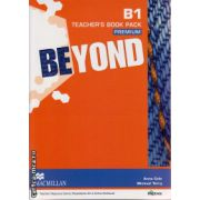 Beyond B1 Teacher ' s book pack premium ( editura: Macmillan, autor: Anna Cole, Michael Terry, ISBN 978-0-230-46611-1 )
