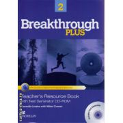 Breakthrough Plus level 2 Teacher ' s Resource Book with Test generator CD-ROM ( editura: Macmillan, autor: Carmella Lieske, ISBN 978-0-230-43822-4 )