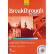 Breakthrough Plus Intro Level Teacher ' s Resource Book with Test generator CD-ROM ( editura: Macmillan, autor: Tony Garside, ISBN 978-0-230-44360-0 )