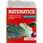 Campion - Matematica Bacalaureat 2015 - filiera teoretica, specializarea matematica - informatica - Bucuresti, coperta rosie ( editura: Campion, autor: Marius Burtea, ISBN 978-606-8323-73-2 )