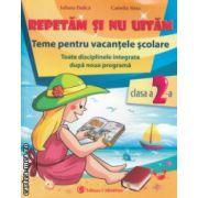 Repetam si nu uitam Teme pentru vacantele scolare clasa a 2 a ( Editura: Carminis, Autor: Iuliana Dulica, Camelia Sima ISBN 978-973-123-223-2 )