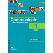 Communicate 1 Listening and Speaking skills - coursebook ( editura: Macmillan, autor: Kate Pickering, ISBN 9780230440173 )