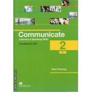 Communicate 2 Listening and Speaking skills - coursebook with Class audio CDs & DVD ( editura: Macmillan, autor: Kate Pickering, ISBN 9780230440340 )