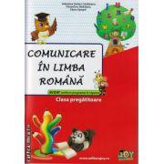 Comunicare in limba romana - clasa pregatitoare ( editura : Joy , autor : Valentina Stefan-Caradeanu , Florentina Hahaianu , Elena Apopei , ISBN 978-606-8593-12-8 )