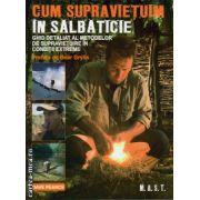 Cum sa supravietuiesti in salbaticie ( editura : M.A.S.T. , autor : Dave Pearce , ISBN 978-606-649-041-2 )
