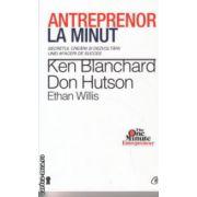 Antreprenor la minut ( Editura : Curtea Veche , Autor : Ken Blanchard , Don Hutson , Ethan Willis  ISBN 978-606-588-639-1 )