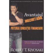 Avantajul inechitabil puterea educatiei financiare ( Editura : Curtea Veche , Autor : Robert T. Kiyosaki ISBN 978-606-588-726-8 )