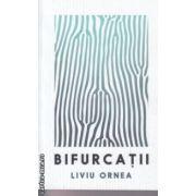 Bifurcatii ( Editura : Curtea Veche , Autor : Liviu Ornea ISBN 978-606-588-703-9 )