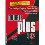 Double Plus level B2 Student ' s book - revised 2015 ( editura : MM Publications , autor : H.Q. Mitchell , Marileni Malkogianni , ISBN 9789605731731 )