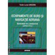 Echipamente de bord si navigatie aeriana - indrumar de laborator - partea a II - a ( editura : Sitech , autor : Teodor Lucian Grigorie , ISBN 978-606-11-3860-9 )