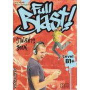 Full Blast level B1+ - student ' s book ( editura : MM Publications , autor : H.Q. Mitchell , Marileni Malkogianni , ISBN 978-960-509-520-8 )