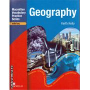 Geography Practice Book With Key - Macmillan Vocabulary Practice Series ( editura: Macmillan, autor: Keith Kelly, ISBN 978-0-230-71974-3 )