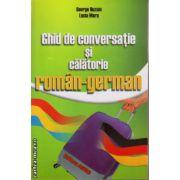Ghid de conversatie si calatorie roman - german ( editura: Astro, autor: George Huzum, Lucia Mara, ISBN 978-606-8148-33-5 )