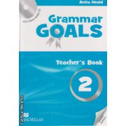 Grammar Goals 2 Teacher ' s book with Class Audio CD ( editura: Macmillan, autor: Anita Heald, ISBN 9780230445789 )