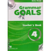 Grammar Goals 4 Teacher ' s book with Class Audio CD ( editura: Macmillan, autor: Anita Heald, ISBN 978-0-230-44592-5 )