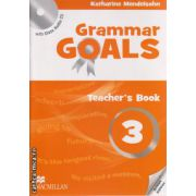 Grammar Goals 3 Teacher ' s book with Audio Class CD ( editura: Macmillan, autor: Katharine Mendelsohn, ISBN 978-0-230-44585-7 )