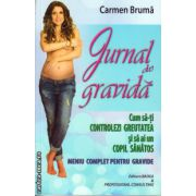 Jurnal de gravida ( editura : Badea & Professional Consulting , autor : Carmen Bruma , ISBN 978-973-1722-12-2 )